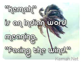 Kemah is an American Indian word meaning facing the wind.