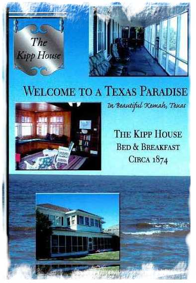 Welcome to the Kipp House Bed and Breakfest Welcome to Texas Paradise in Beautifull Kemah, Texas. Circa 1874
