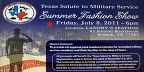 Texas Salute to Military Service Summer Fashion Show Friday, July 6, 2011 – 6pm Location: LANDRY'S SEAFOOD
